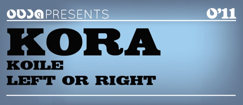 OUSA Presents Kora, Koile and Left or Right