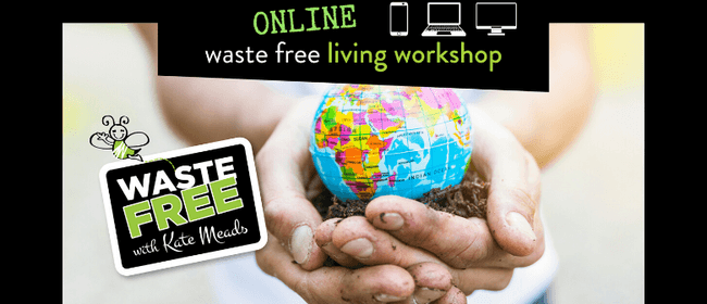 South Taranaki Waste Free Living Workshop - ONLINE