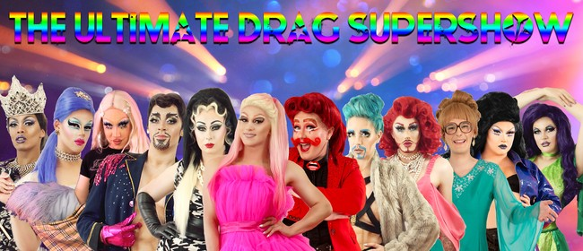 The Ultimate Drag Supershow!