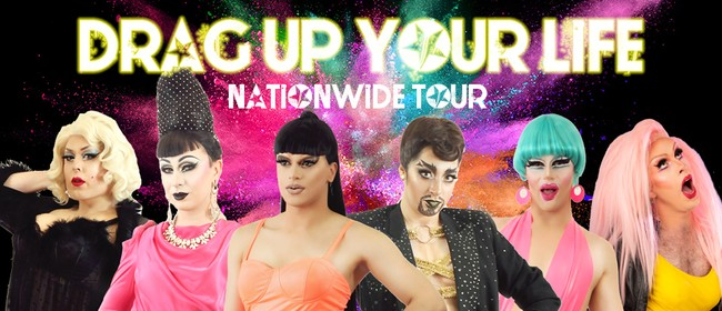 Drag up your Life - Christchurch!