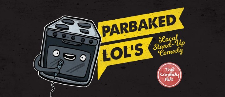 Parbaked LOLs - Palmy Comedy Showcase