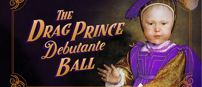 The Drag Prince Debutante Ball