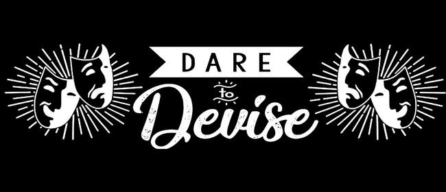 Dare to Devise