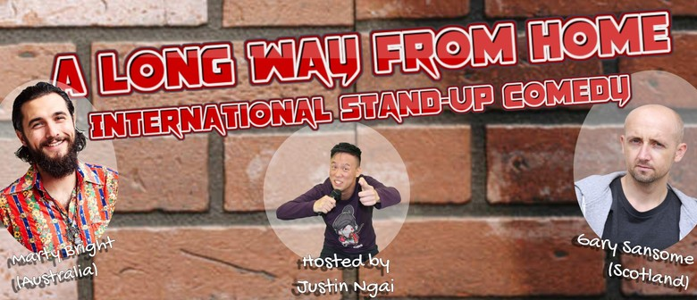 A Long Way From Home - International Stand-Up Comedy