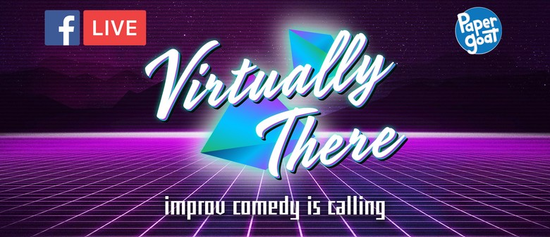 Virtually There - Improv Comedy