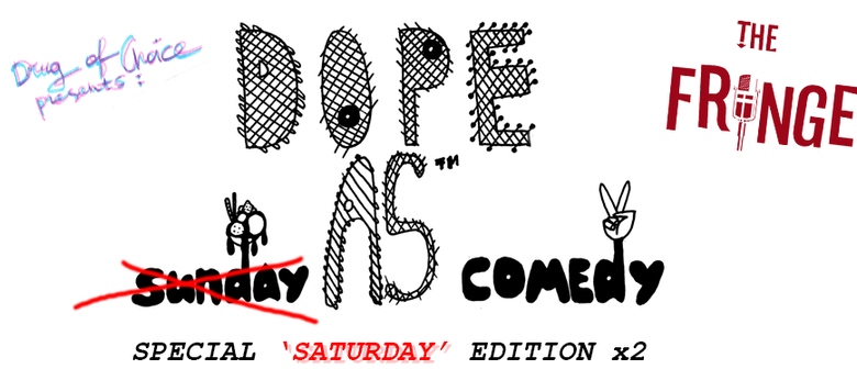 Dope As Sunday Comedy: Special Saturday Edition