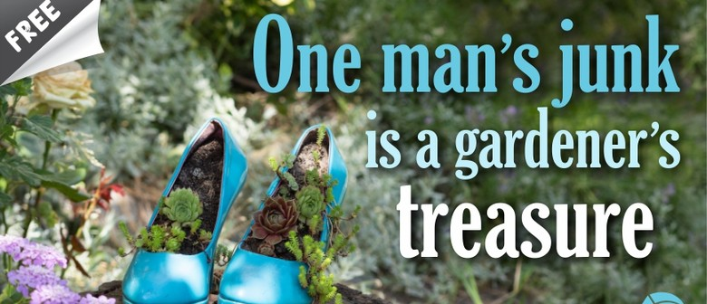 One Man's Junk Is A Gardener's Treasure