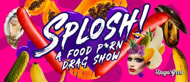 SPLOSH! A Food P*rn Drag Show