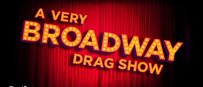 A Very Broadway Drag Show