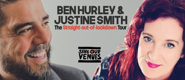 Ben Hurley & Justine Smith: Straight-Out-Of-Lockdown Tour