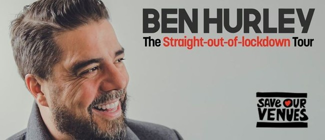 Remarkably Funny presents: Ben Hurley live in Wānaka