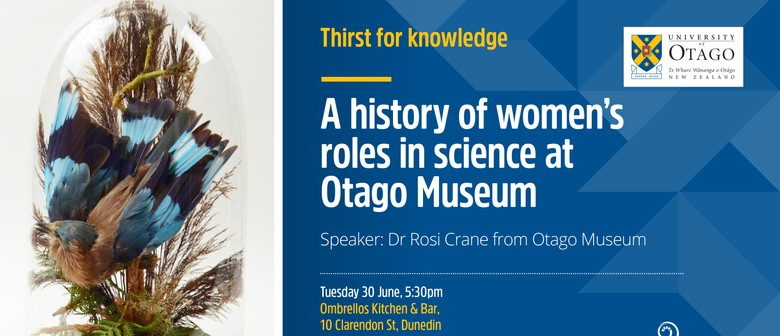 Tfk: A History of Women's Roles in Science at the Otago Muse