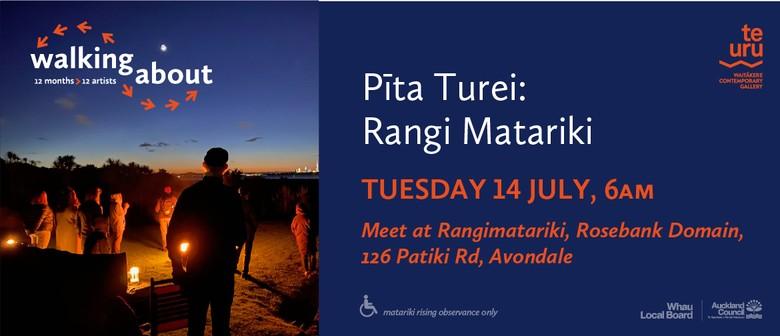 Walking about: Pita Turei, Rangi Matariki
