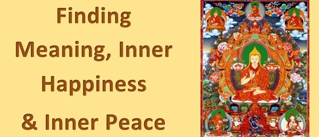 Finding Meaning, Inner Happiness & Inner Peace - Meditation