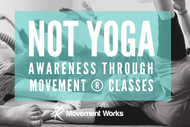 Not Yoga Movement Classes