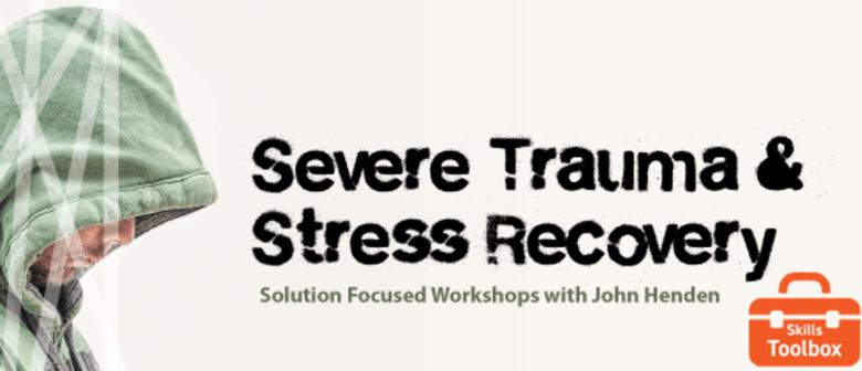 Severe Trauma & Stress Recovery