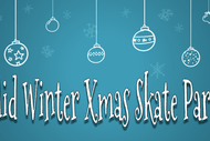 Mid Winter Xmas Skate Party