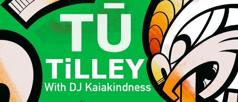 Tū Tilley & DJ Kaiakindness