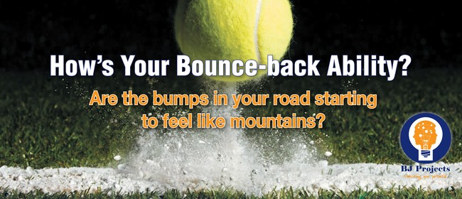 Resilience - How's your Bounce-back Ability?