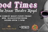 Good Times at the Isaac Theatre Royal
