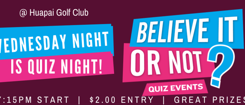 Quiz Night - Believe It Or Not!