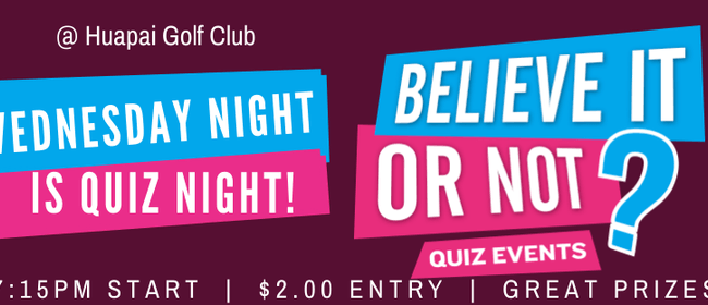 Quiz Night - Believe It Or Not!: CANCELLED