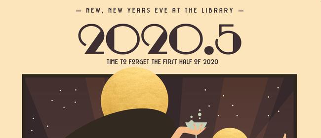 2020.5 - Celebrate New, New Years Eve!