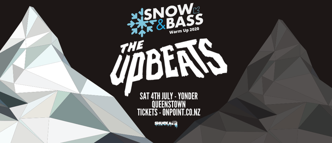 The Upbeats - Queenstown - Snow & Bass 2020 Warmup