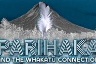 Parihaka and the Whakatū Connection