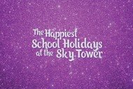 The Happiest School Holidays at the Sky Tower