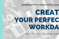Create Your Perfect Workday