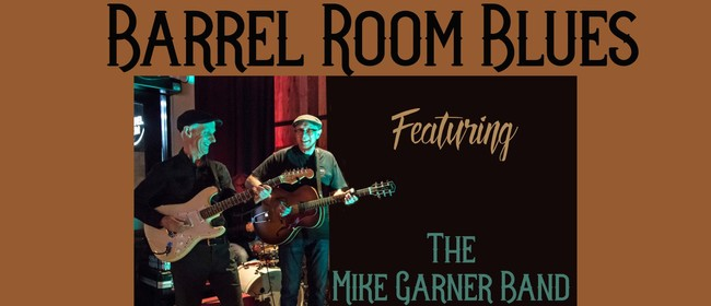 Barrel Room Blues With The Mike Garner Band