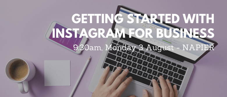 Workshop - Getting Started With Instagram for Business
