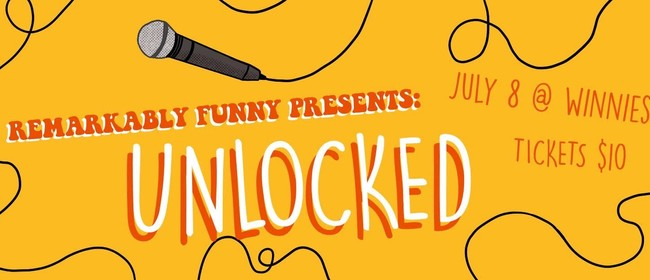 Remarkably Funny Presents: Unlocked Comedy Show