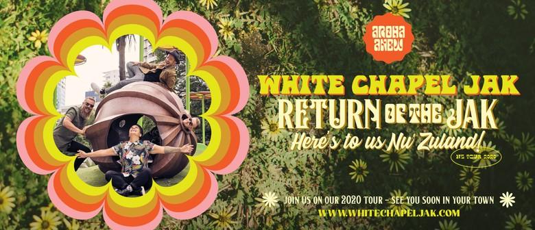 White Chapel Jak - Return of the Jak Tour