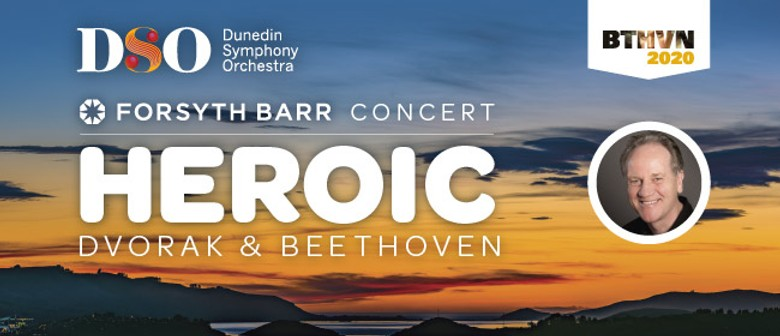 DSO Forsyth Barr Concert: Heroic - Dvorak & Beethoven