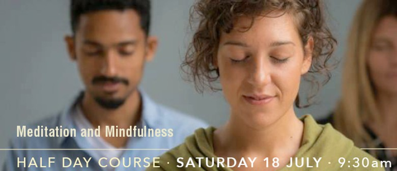 Meditation and Mindfulness - Half Day Course
