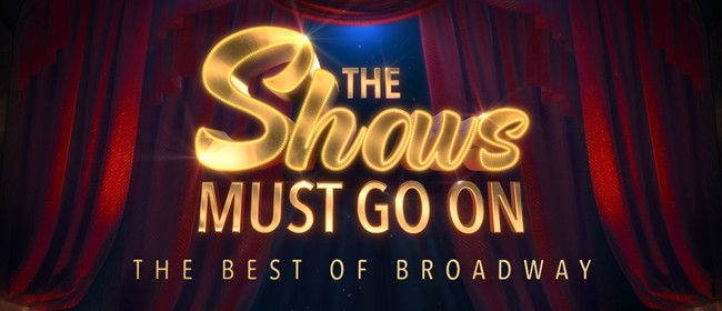 The Shows Must Go On