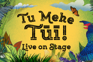 Tour-Makers Presents Tu Meke Tūī! Live On Stage