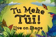 Tour-Makers Presents Tu Meke Tūī! Live On Stage