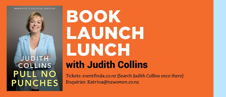 Judith Collins - Pull no Punches Lunch Event: CANCELLED