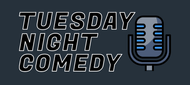 Tuesday Night Comedy