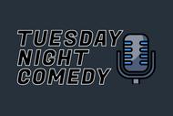 Tuesday Night Comedy