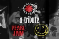 Nirvana, Pearl Jam & Red Hot Chili Peppers Live Tributes