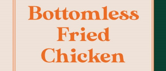 Bottomless Fried Chicken