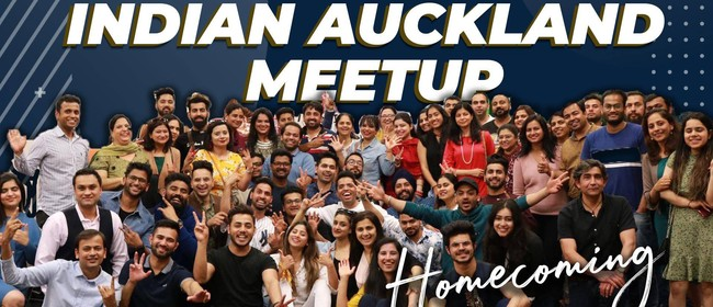 Indian Auckland Meetup - Homecoming