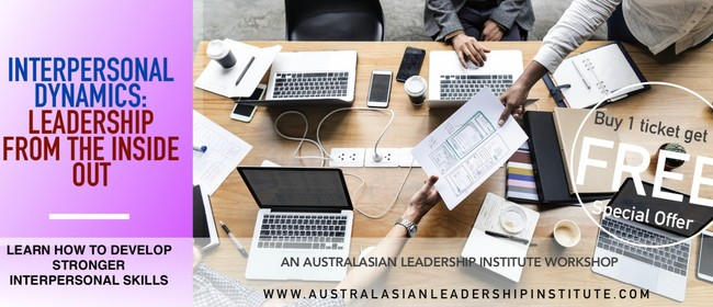 Interpersonal Dynamics: Leadership From The Inside Out