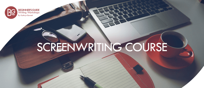 Beginner's Guide: Screenwriting 6 Week Course Online