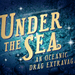 Under The Sea - An Oceanic Drag Extravaganza