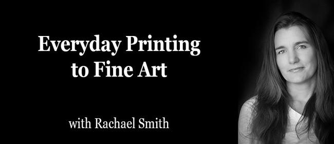 Everyday Printing to Fine Art